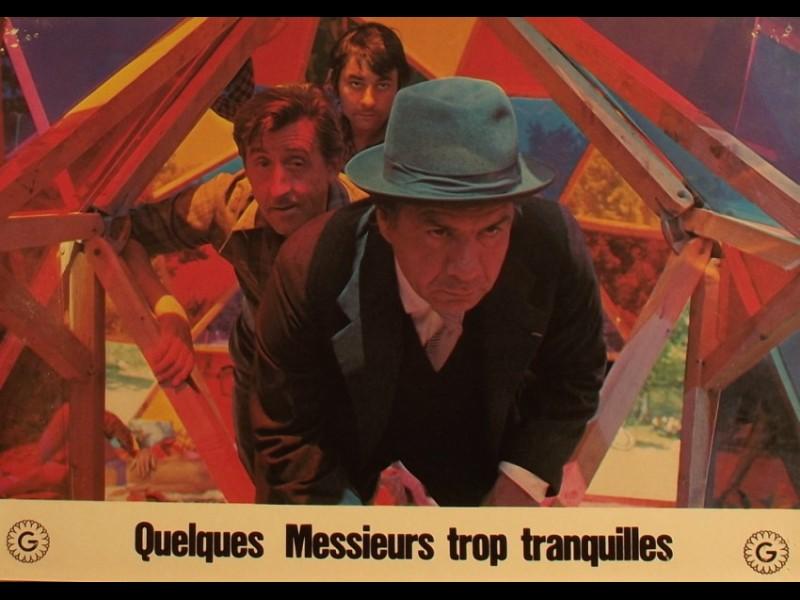 Photo du film QUELQUES MESSIEURS TROP TRANQUILLES
